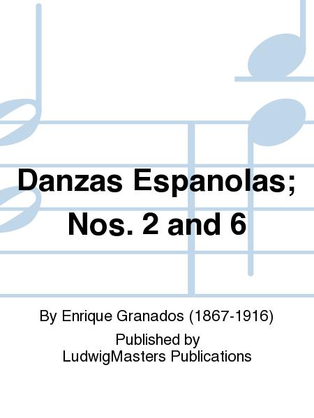 Danzas Espanolas; Nos. 2 and 6