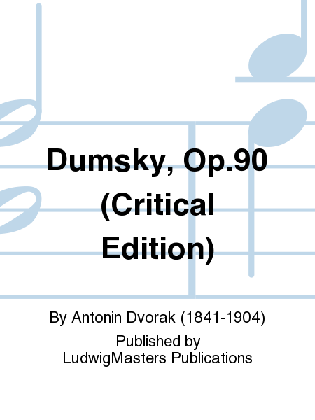 Dumsky, Op.90 (Critical Edition)