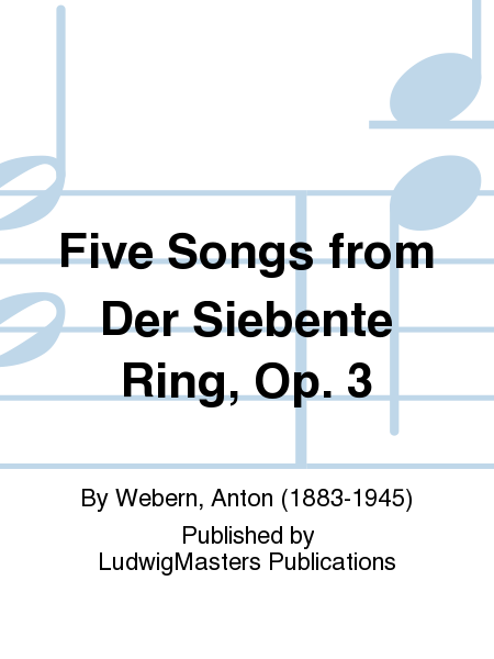 Five Songs from Der Siebente Ring, Op. 3