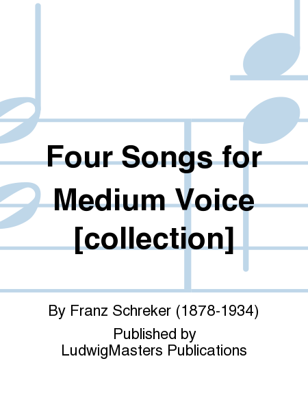 Four Songs for Medium Voice [collection]