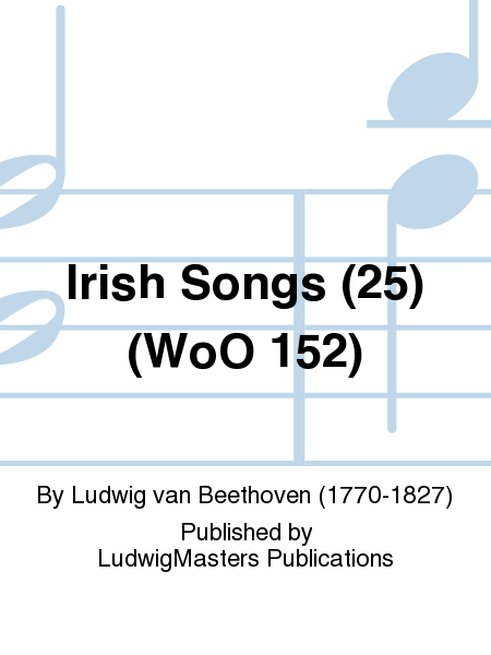 Irish Songs (25) (WoO 152)