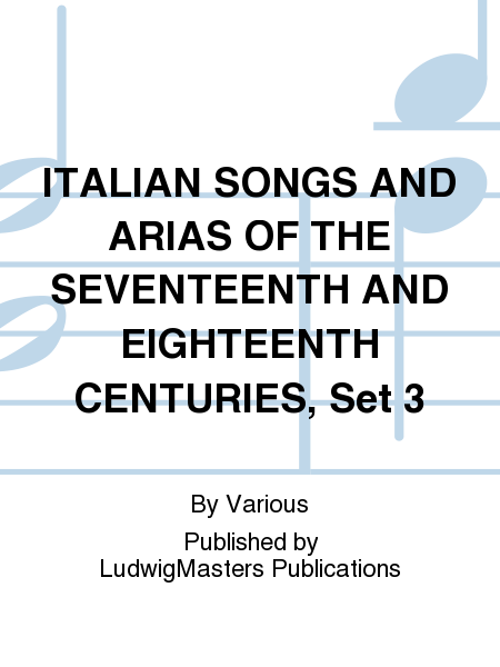ITALIAN SONGS AND ARIAS OF THE SEVENTEENTH AND EIGHTEENTH CENTURIES, Set 3