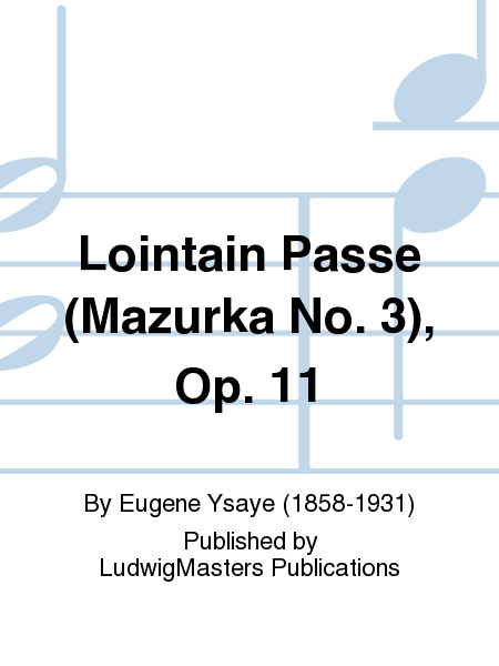 Lointain Passe (Mazurka No. 3), Op. 11