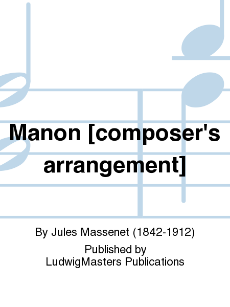 Manon [composer's arrangement]