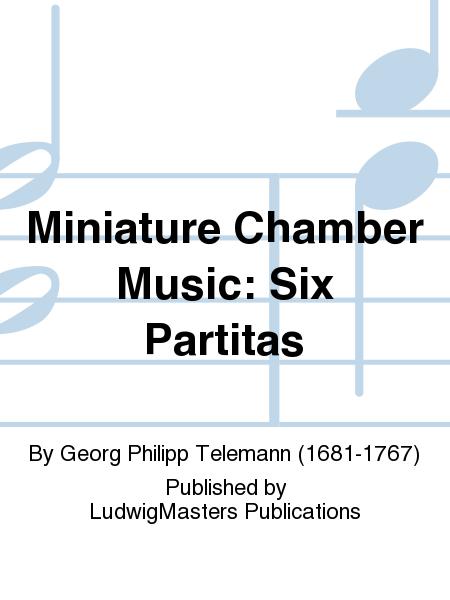 Miniature Chamber Music: Six Partitas