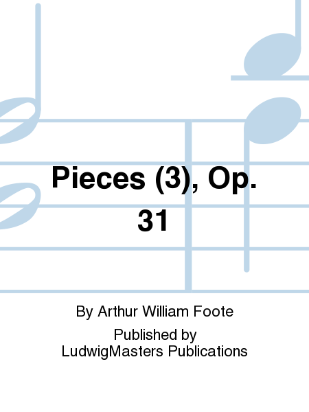 Pieces (3), Op. 31
