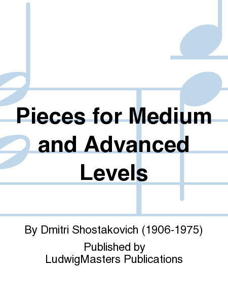Pieces for Medium and Advanced Levels