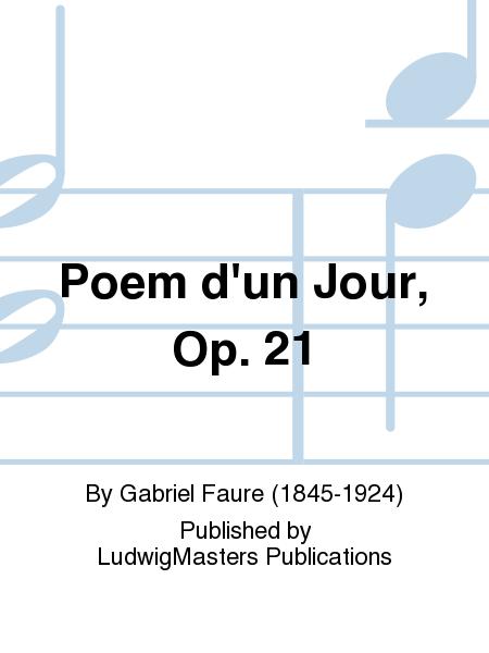 Poem d'un Jour, Op. 21