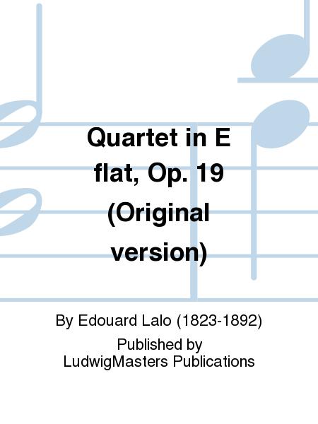 Quartet in E flat, Op. 19 (Original version)