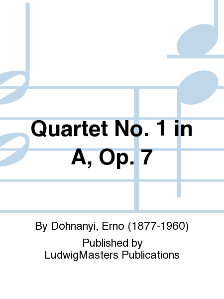 Quartet No. 1 in A, Op. 7
