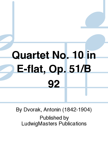 Quartet No. 10 in E-flat, Op. 51/B 92