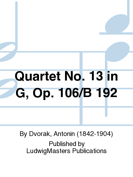 Quartet No. 13 in G, Op. 106/B 192