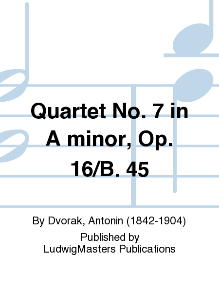 Quartet No. 7 in A minor, Op. 16/B. 45