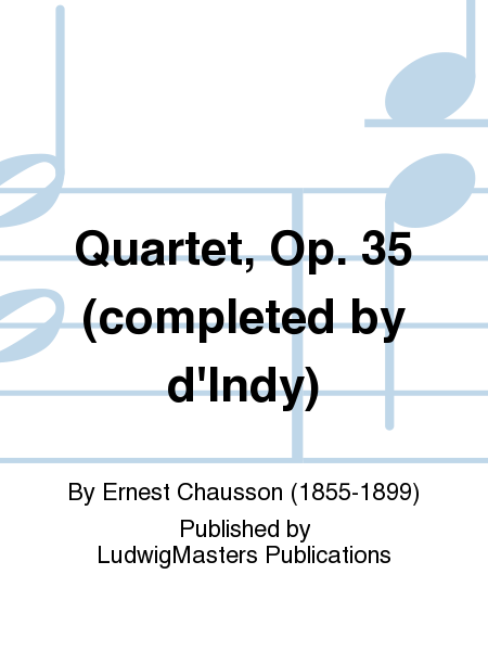 Quartet, Op. 35 (completed by d'Indy)