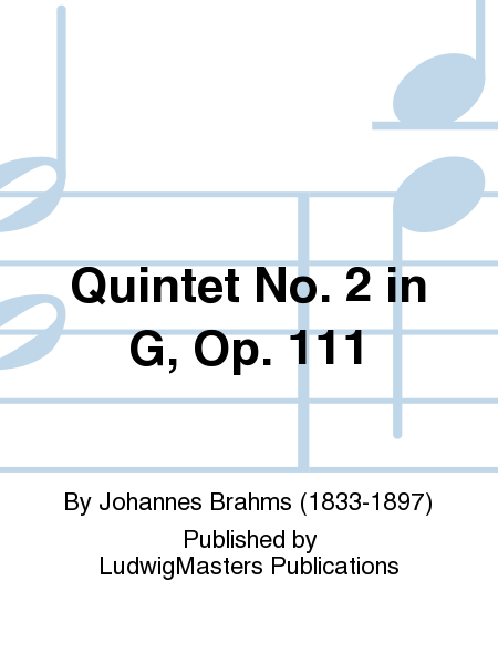Quintet No. 2 in G, Op. 111