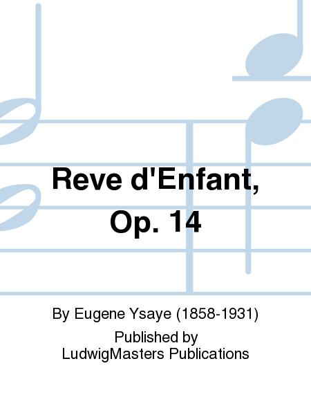Reve d'Enfant, Op. 14