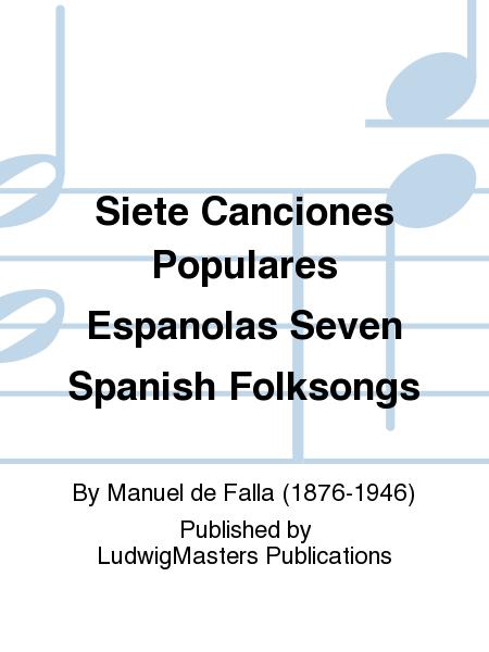 Siete Canciones Populares Espanolas Seven Spanish Folksongs
