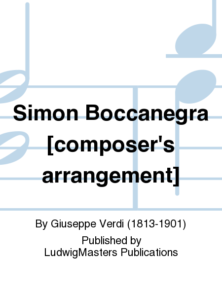 Simon Boccanegra [composer's arrangement]