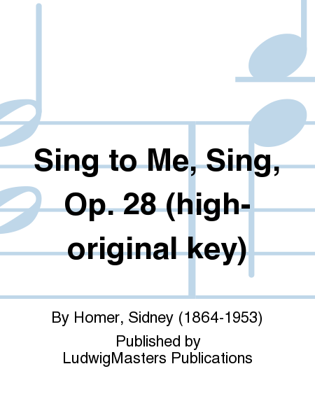 Sing to Me, Sing, Op. 28 (high-original key)