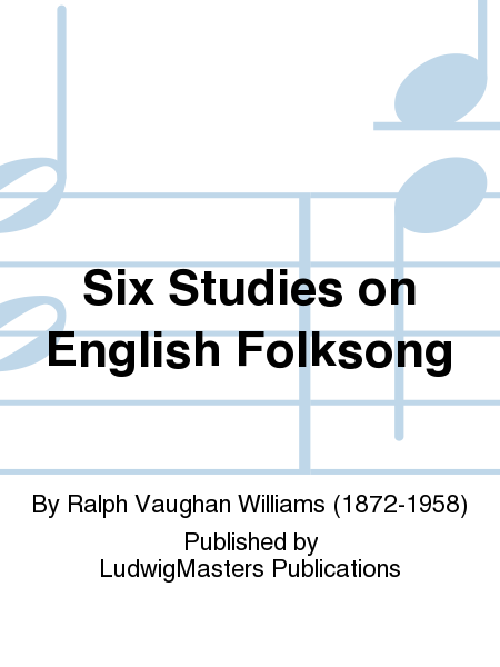 Six Studies on English Folksong