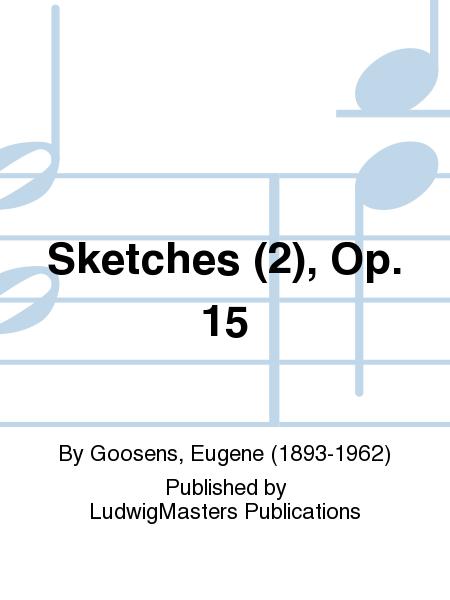 Sketches (2), Op. 15
