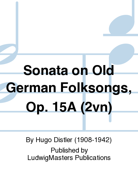 Sonata on Old German Folksongs, Op. 15A (2vn)