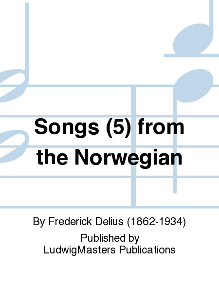 Songs (5) from the Norwegian