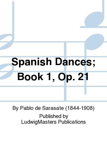 Spanish Dances; Book 1, Op. 21