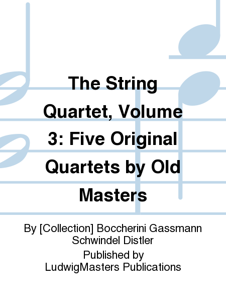 The String Quartet, Volume 3: Five Original Quartets by Old Masters