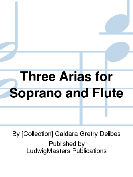 Three Arias for Soprano and Flute