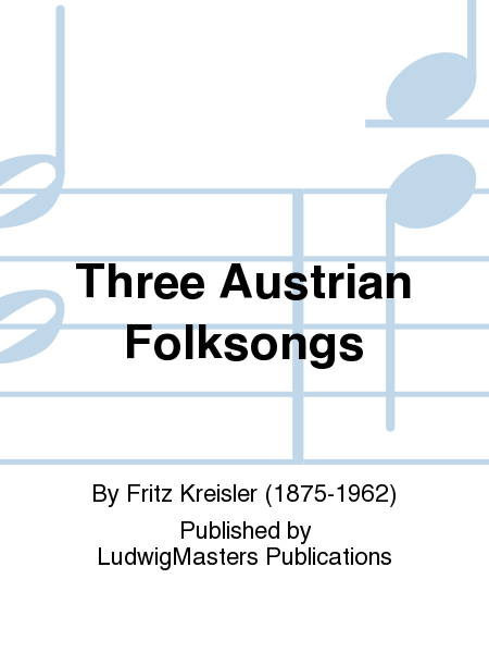 Three Austrian Folksongs
