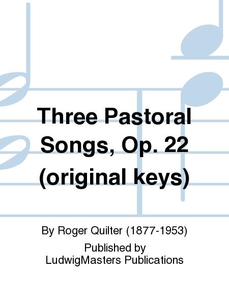 Three Pastoral Songs, Op. 22 (original keys)