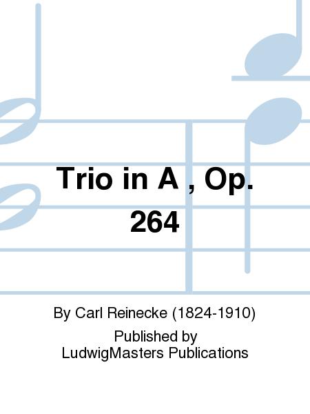 Trio in A , Op. 264