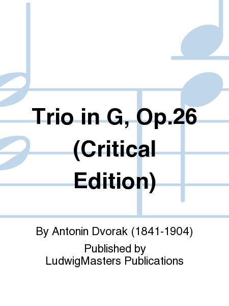 Trio in G, Op.26 (Critical Edition)