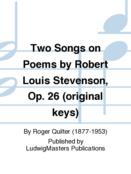 Two Songs on Poems by Robert Louis Stevenson, Op. 26 (original keys)