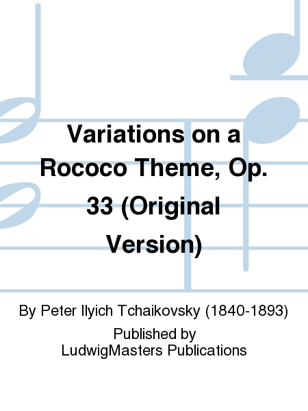 Variations on a Rococo Theme, Op. 33 (Original Version)