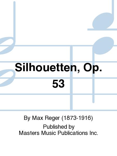 Silhouetten, Op. 53