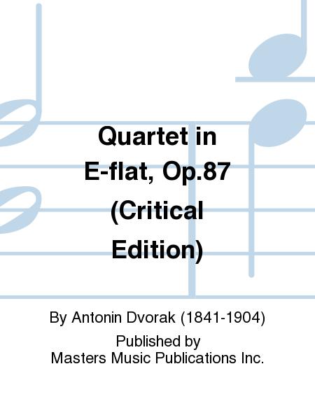 Quartet in E-flat, Op.87 (Critical Edition)