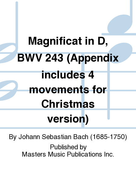 Magnificat in D, BWV 243 (Appendix includes 4 movements for Christmas version)