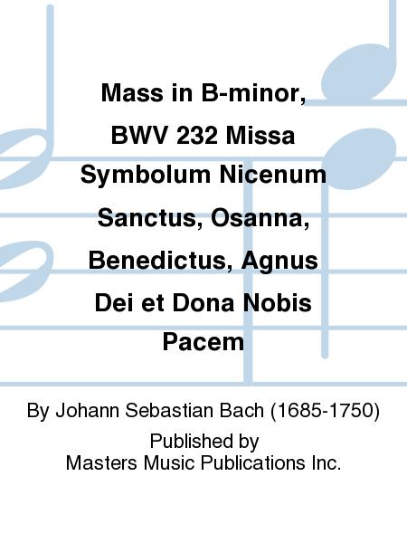 Mass in B-minor, BWV 232 Missa Symbolum Nicenum Sanctus, Osanna, Benedictus, Agnus Dei et Dona Nobis Pacem