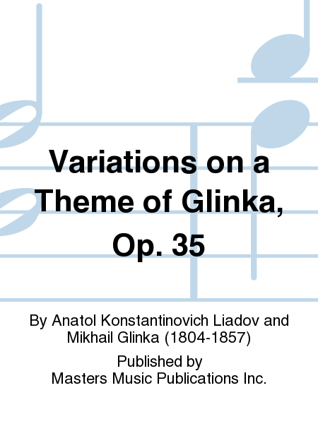 Variations on a Theme of Glinka, Op. 35