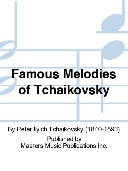 Famous Melodies of Tchaikovsky