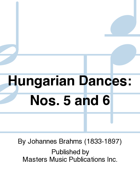 Hungarian Dances: Nos. 5 and 6