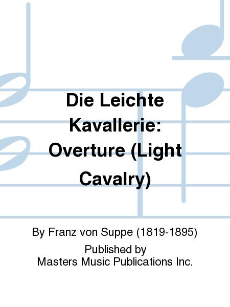 Die Leichte Kavallerie: Overture (Light Cavalry)