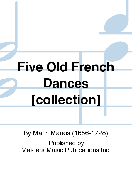 Five Old French Dances [collection]