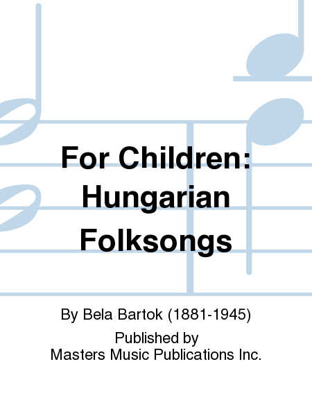For Children: Hungarian Folksongs