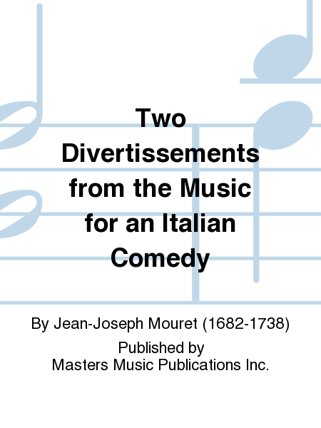 Two Divertissements from the Music for an Italian Comedy
