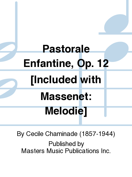Pastorale Enfantine, Op. 12 [Included with Massenet: Melodie]