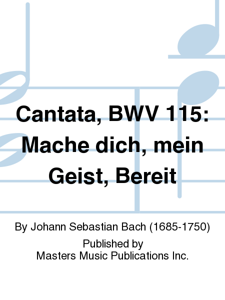 Cantata, BWV 115: Mache dich, mein Geist, Bereit