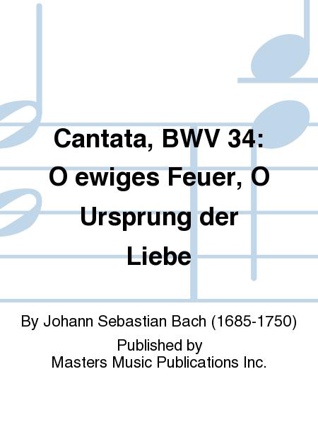 Cantata, BWV 34: O ewiges Feuer, O Ursprung der Liebe
